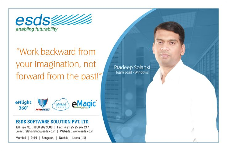 """""""Work backward from your imagination, not forward from the past!"""" - Mr. Pradeep Solanki, Team Lead - Windows, #ESDS - a #CloudSolutions & #DataCenter Services Company. #thoughtleaders"""