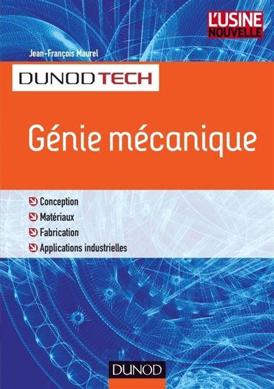 Une approche de terrain à tous ceux qui travaillent ou se destinent à travailler dans le domaine du génie mécanique.