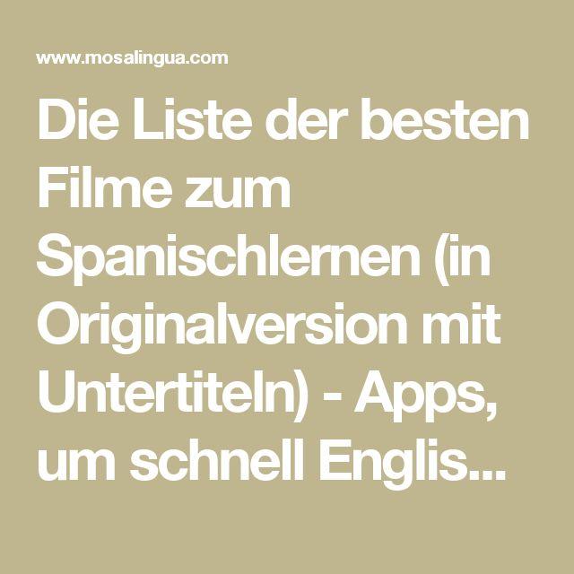 Die Liste der besten Filme zum Spanischlernen (in Originalversion mit Untertiteln) - Apps, um schnell Englisch, Spanisch, Italienisch, Französisch und Portugiesisch zu lernen, auf dem iPhone, iPad, Android - MosaLingua
