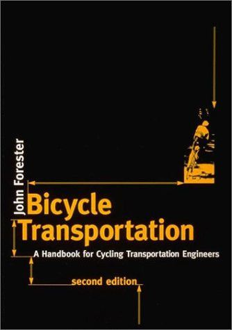Bicycle Transportation, Second Edition: A Handbook for Cycling Transportation Engineers