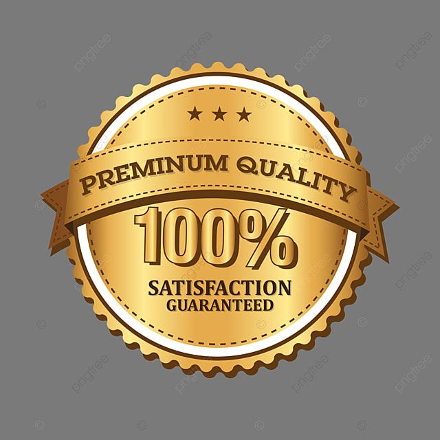 Premium Quality 100 Satisfaction Guaranteed Label Badge Clipart Satisfaction 100 Png And Vector With Transparent Background For Free Download Premium Quality Satisfaction Frame Logo