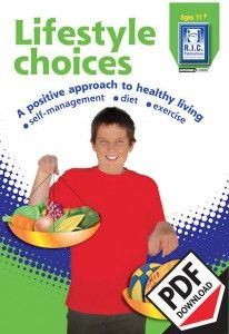 Lifestyle choices teacher resource with teacher notes, additional activities and worksheets for upper primary school. A positive approach to healthy living - self management - diet and exercise.