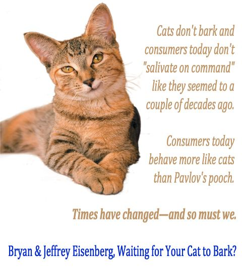 """Cats don't bark and consumers today don't """"salivate on command""""..."""