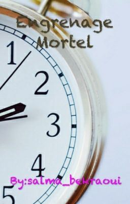 Engrenage Mortel #wattpad #mystre-thriller