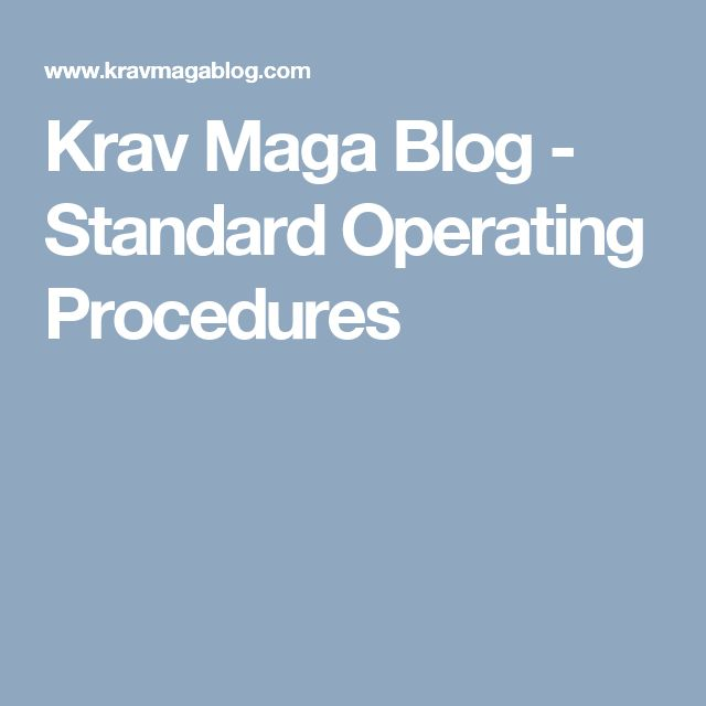 Krav Maga Blog - Standard Operating Procedures
