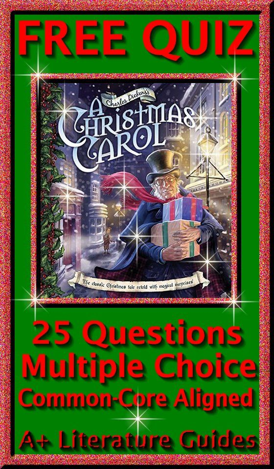 A Christmas Carol FREE QUIZ - 25 Questions Multiple-Choice Common-Core Aligned Quiz from A Christmas Carol by Charles Dickens.