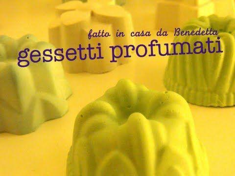 GESSETTI PROFUMATI FATTI IN CASA DA BENEDETTA
