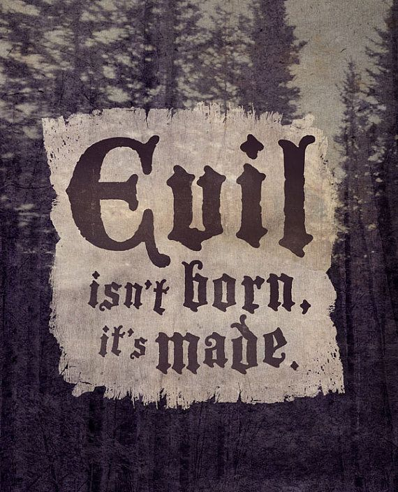 "Once Upon a Time ""Evil isn't born, it's made."""