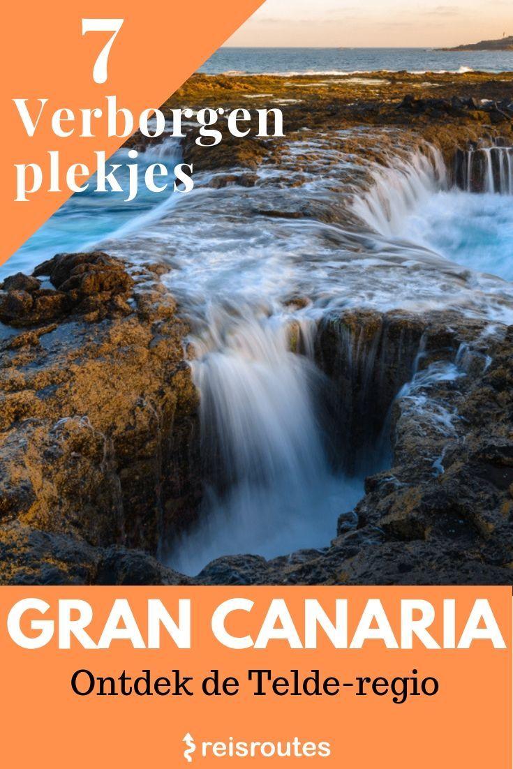7 Verborgen Plekjes Op Gran Canaria Ontdek De De Telde Regio