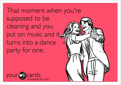 All. The. Time. LOL!: Dance Parties, Dance Party, E Card, Quote, Funny Stuff, So True