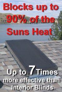 EZ Snap Exterior Skylight Shades block 90% of Sun's Heat