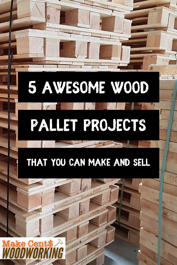 5 Awesome Wood Pallet Projects That You Can Make And Sell