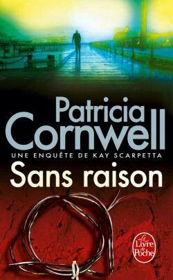 Sans raison - Patricia Cornwell