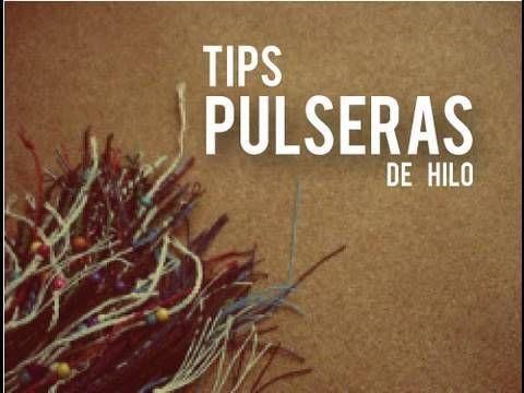 Tips p/ pulseras de hilo - cuentas, amarre, nudos