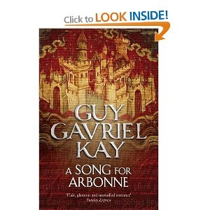 Guy Gavriel Kay: A Song for Arbonne, Tigana, The Lions of Al-Rassan
