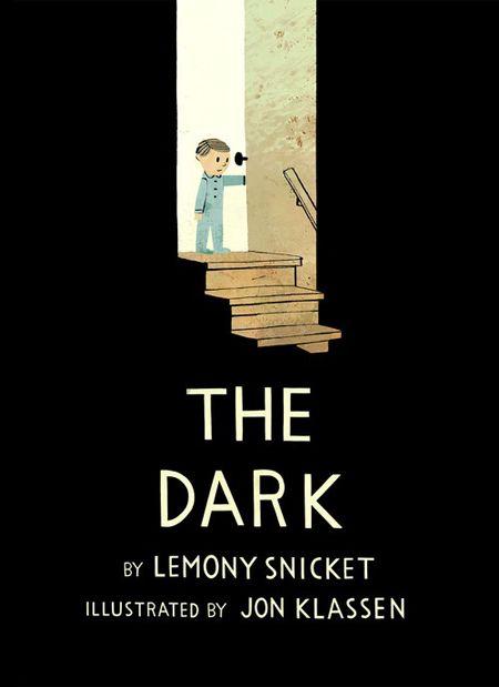 The Dark - Jon Klassen and Lemony Snicket
