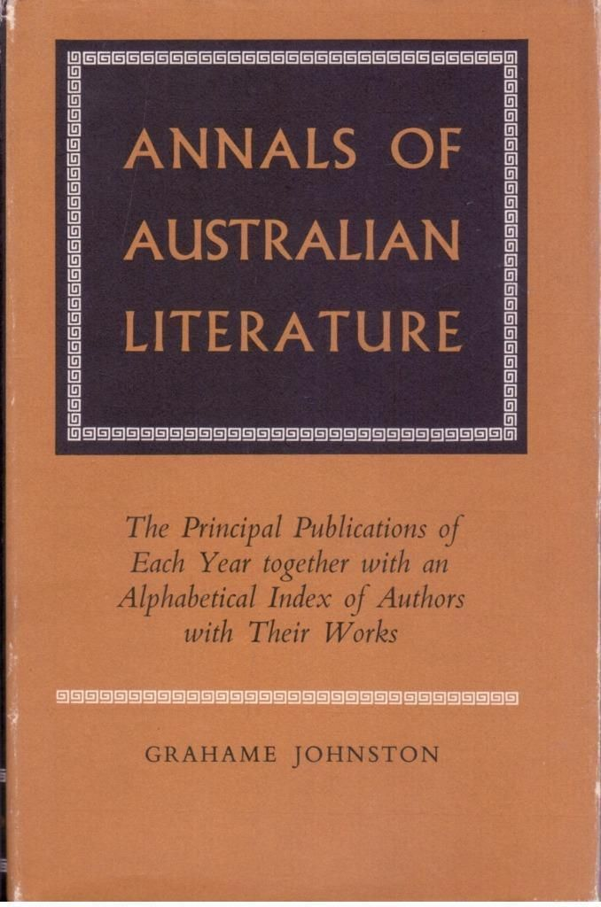 Annals of Australian Literature by Grahame Johnston - 1970 -Hardcover,Dustjacket