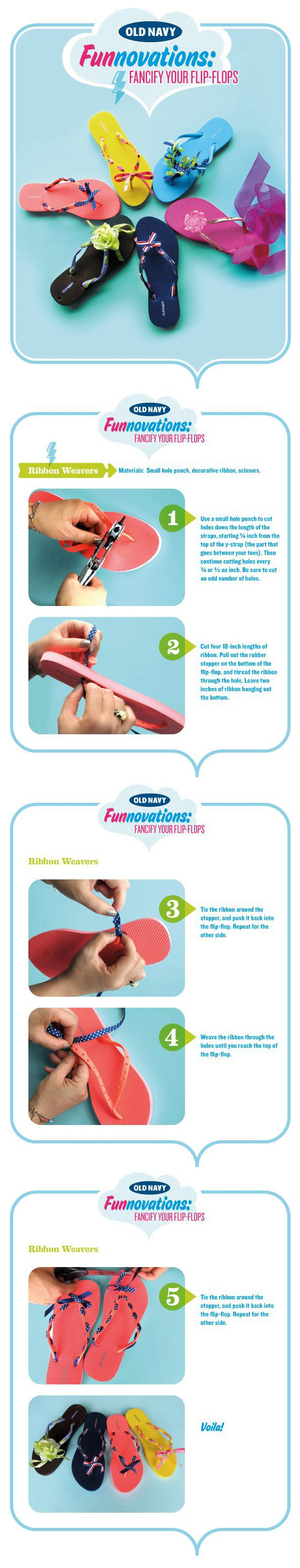 DIY: Fancify your Old Navy flip flops Use a hole punch and ribbon and get a new look.