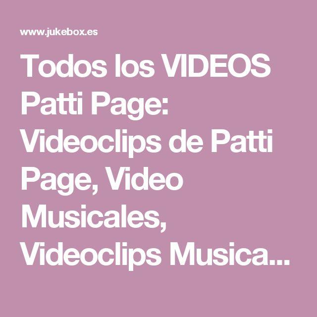 Todos los VIDEOS Patti Page: Videoclips de Patti Page, Video Musicales, Videoclips Musicales en Jukebox
