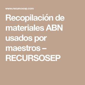 Recopilación de materiales ABN usados por maestros – RECURSOSEP