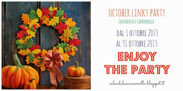 Calendula e Camomilla: OCTOBER LINKY PARTY - PARTECIPATE!!