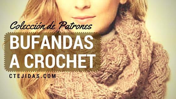 Colección de Preciosas Bufandas a Crochet - Patrones para Descargar | CTejidas [Crochet y Dos Agujas]
