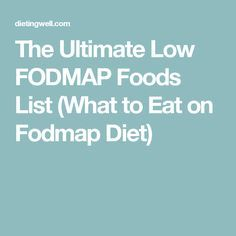 The Ultimate Low FODMAP Foods List (What to Eat on Fodmap Diet)