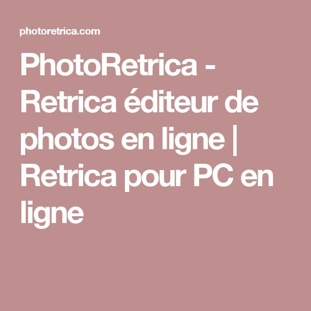 PhotoRetrica - Retrica éditeur de photos en ligne | Retrica pour PC en ligne