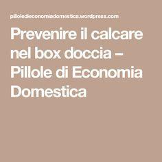 Prevenire il calcare nel box doccia – Pillole di Economia Domestica