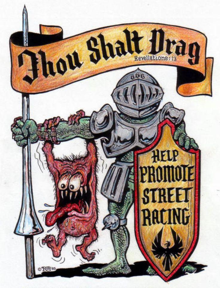 ☮ Art by Ed Roth ~ Rat Fink! ~ ☮レ o √乇 ❥ L❃ve ☮~ღ~*~*✿⊱☮ --- Thou Shalt Drag, Street Racing