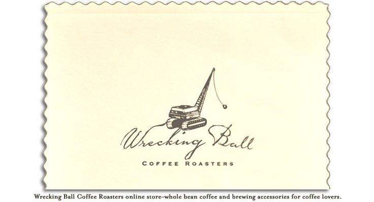 Wrecking Ball Coffee Roasters. Join their Monthly Coffee Club.