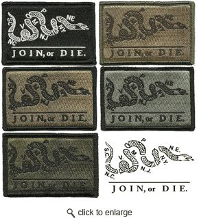 Join or die morale patches from Gadsden & Culpeper.....  Today more than ever, this reigns true.  JOIN OR DIE!