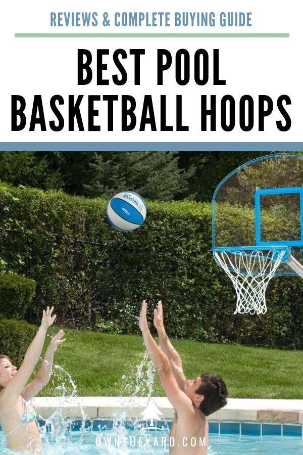 The Best Pool Basketball Hoops In 2020 Pool Basketball Backyard