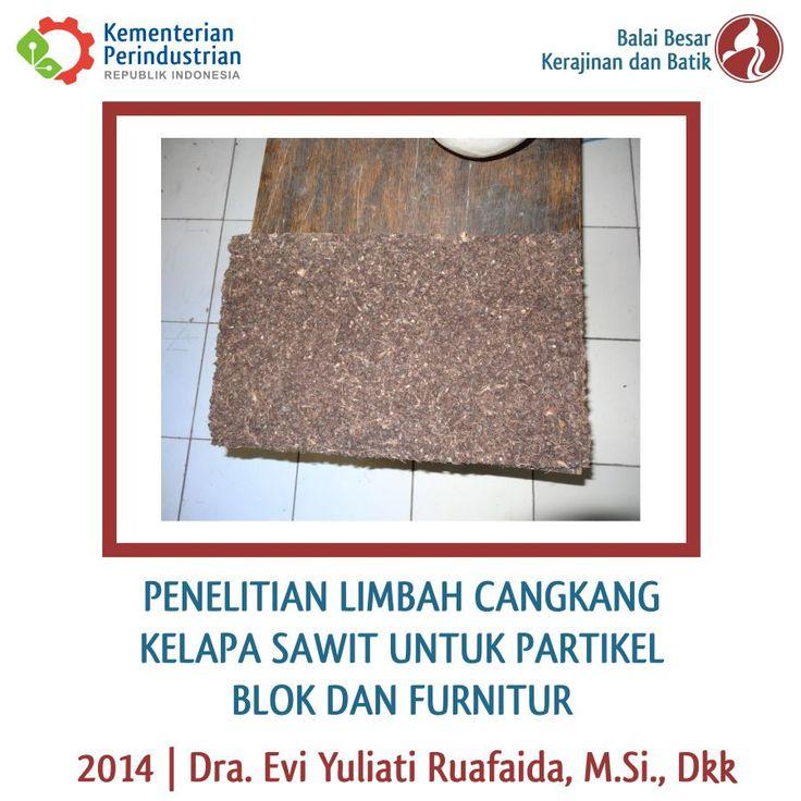 Penelitian Limbah Cangkang Kelapa Sawit Untuk Partikel Blok dan Furnitur   Litbang 2014   BBKB Kemenperin #sawit #partikelblok