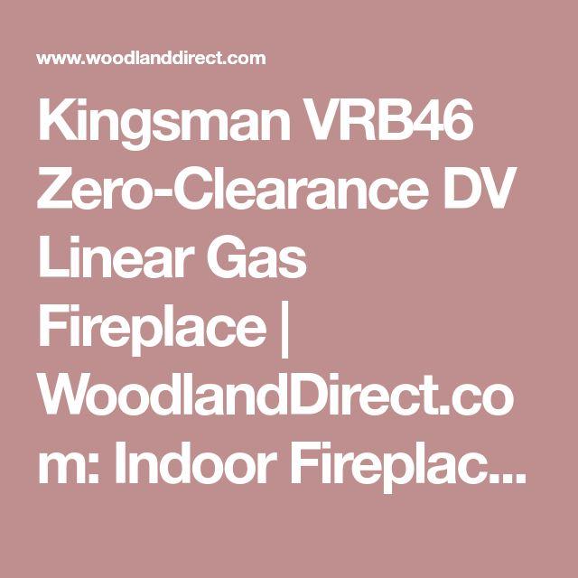 Kingsman VRB46 Zero-Clearance DV Linear Gas Fireplace | WoodlandDirect.com: Indoor Fireplaces: Gas, Kingsman