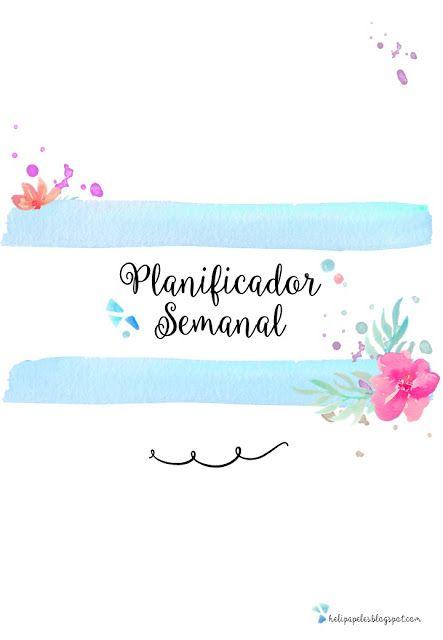 Heli Papeles ♥: Planificador semanal completo para imprimir …
