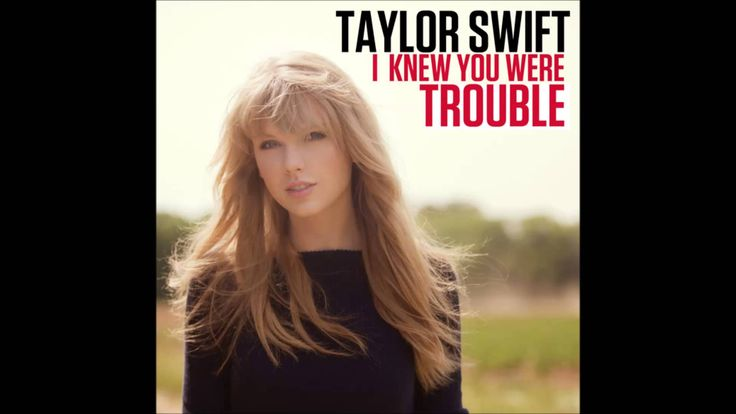 I Knew You Were Trouble MP3 Music - Taylor Swif
