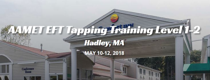 #AAMET #EFT Tapping Training Level 1-2, Hadley, MA, MAY 10-12, 2018 http://www.efttappingtraining.com/aamet-eft-level-1-2-hadley-massachusetts-may-10-12-2018/