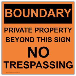 NHE-18559 - BOUNDARY PRIVATE PROPERTY BEYOND THIS SIGN NO TRESPASSING                                                                                                                                                     More