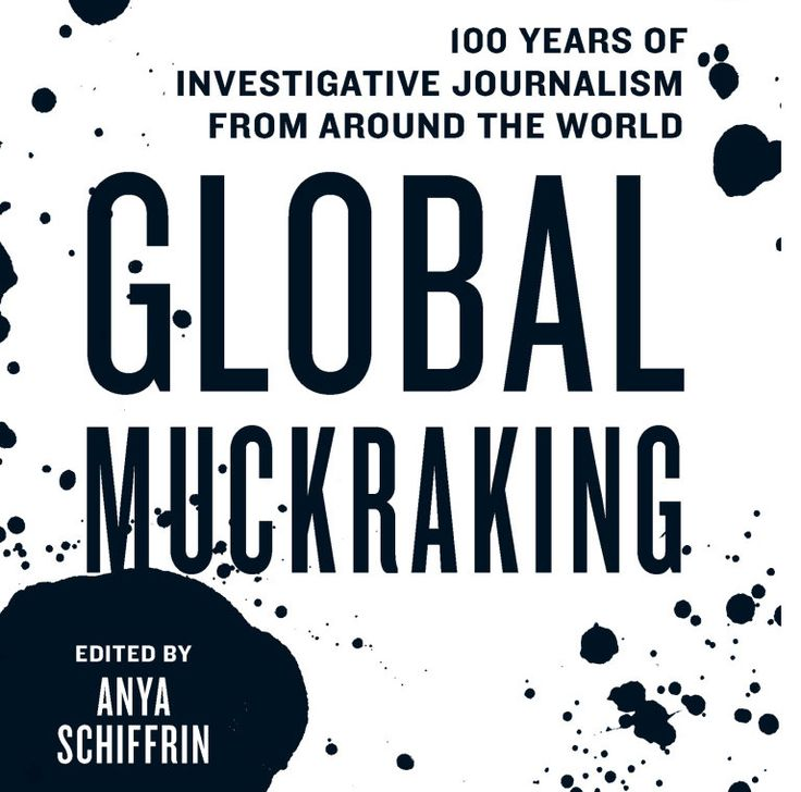a history of muckraking in journalism The role of muckrakers: using words to win political battles in the history of the united states of america  criticizing the excesses of investigative journalism .