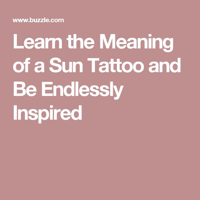 Learn the Meaning of a Sun Tattoo and Be Endlessly Inspired