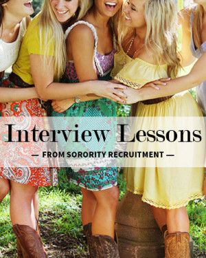 Sorority recruitment will help you prepare for job interviews after college!