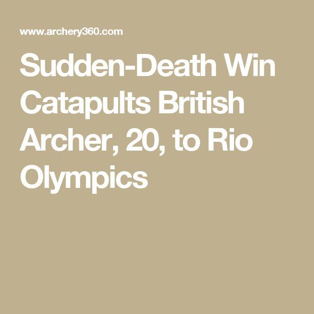 Sudden-Death Win Catapults British Archer, 20, to Rio Olympics