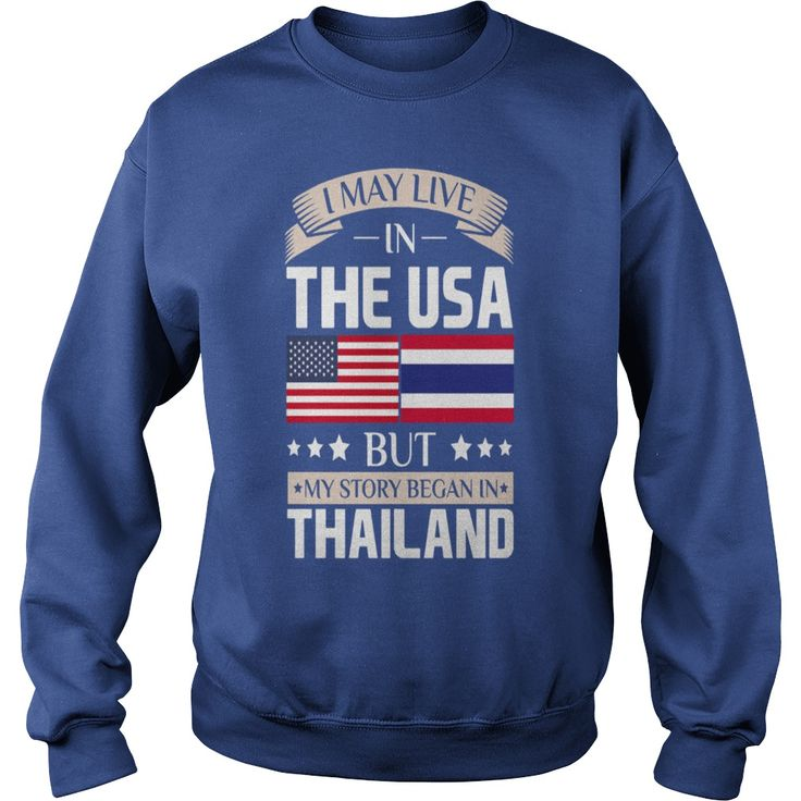 May Live in USA Story Began in Thailand Flag Shirt T-Shirts  #gift #ideas #Popular #Everything #Videos #Shop #Animals #pets #Architecture #Art #Cars #motorcycles #Celebrities #DIY #crafts #Design #Education #Entertainment #Food #drink #Gardening #Geek #Hair #beauty #Health #fitness #History #Holidays #events #Home decor #Humor #Illustrations #posters #Kids #parenting #Men #Outdoors #Photography #Products #Quotes #Science #nature #Sports #Tattoos #Technology #Travel #Weddings #Women