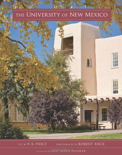 FREE SHIPPING! V.B. Price University of New Mexico Press, 2009 This photographic portrait of the University of New Mexico shares the lure and magic of the campus and its unique architecture. Formally