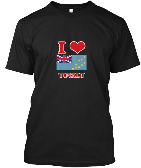 I Love Tuvalu Black T-Shirt Front - This is the perfect gift for someone who loves Tuvalu. Thank you for visiting my page (Related terms: I Heart Tuvalu,Tuvalu,Tuvaluan,Tuvalu Travel,I Love My Country,Tuvalu Flag, Tuvalu Map,Tuvalu Langua #Tuvalu, #Tuvalushirts...)