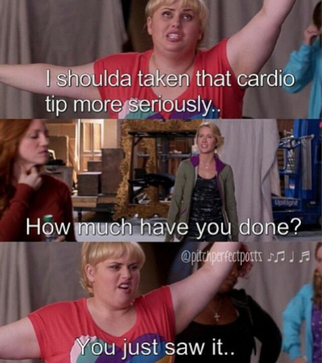 Pitch perfect #pitchperfectmovie.                Fat Amy gets my gym usage lol