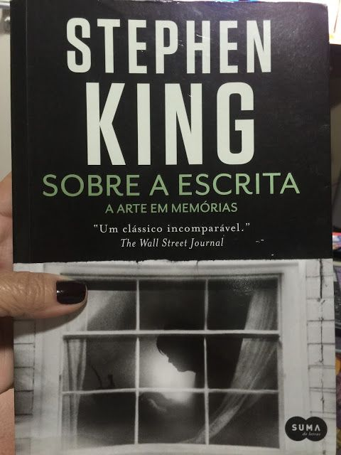 Raquel Superlinda: Li o Livro de STEPHEN KING - SOBRE A ESCRITA
