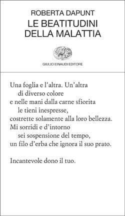 Roberta Dapunt, Le beatitudini della malattia, Collezione di poesia - DISPONIBILE ANCHE IN EBOOK
