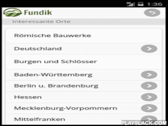 """Fundik (DE)  Android App - playslack.com , Hilfe und Support:""""Fundik.de - App für Heimatforscher, Archäologen u. Sondengänger""""http://www.facebook.com/groups/1436911979915395/Mobile-App für Archäologen und Sondengänger.Latest updates:- Routenplaner (Google Maps als App benoetigt) wurde addiert. Langes drücken einer Position auf der Karte öffnen einen """"Marker"""" den man dann nochmal drücken muss. Google Maps (App) öffnet sich dann und die Rute wird berechnet.- Verbesserung der App-Navigation…"""